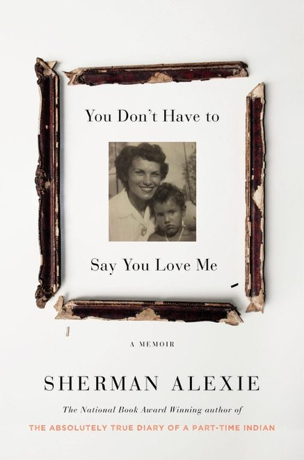 you_dont_have_to_say_you_love_me_sherman_alexie